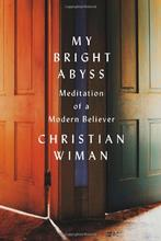 Christian Wiman: My Bright Abyss